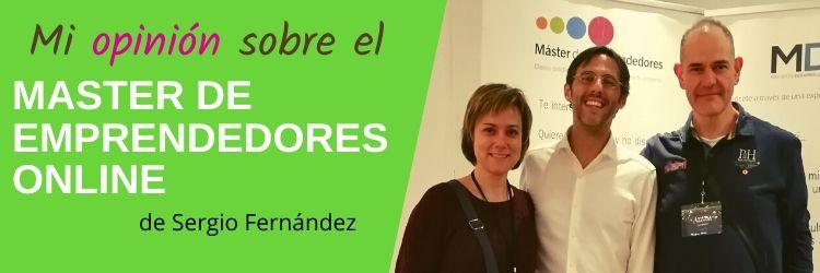 Mi Opinión Sobre El Máster De Emprendedores Online De Sergio Fernández
