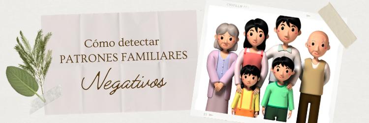 Como Detectar Patrones Familiares Negativos