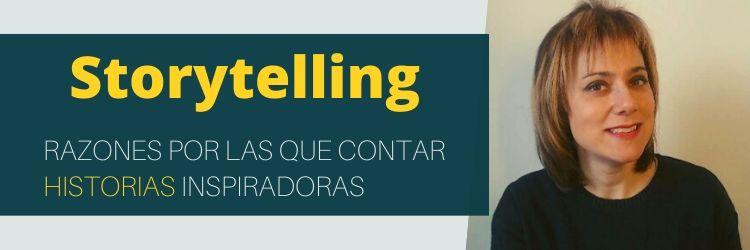 Storytelling: 10 Razones Por Las Que Contar Historias Inspiradoras. (Ficha Descargable)